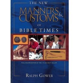 Gower New Manners and Customs of Bible Times