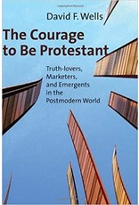 Wells Courage to Be Protestant, The