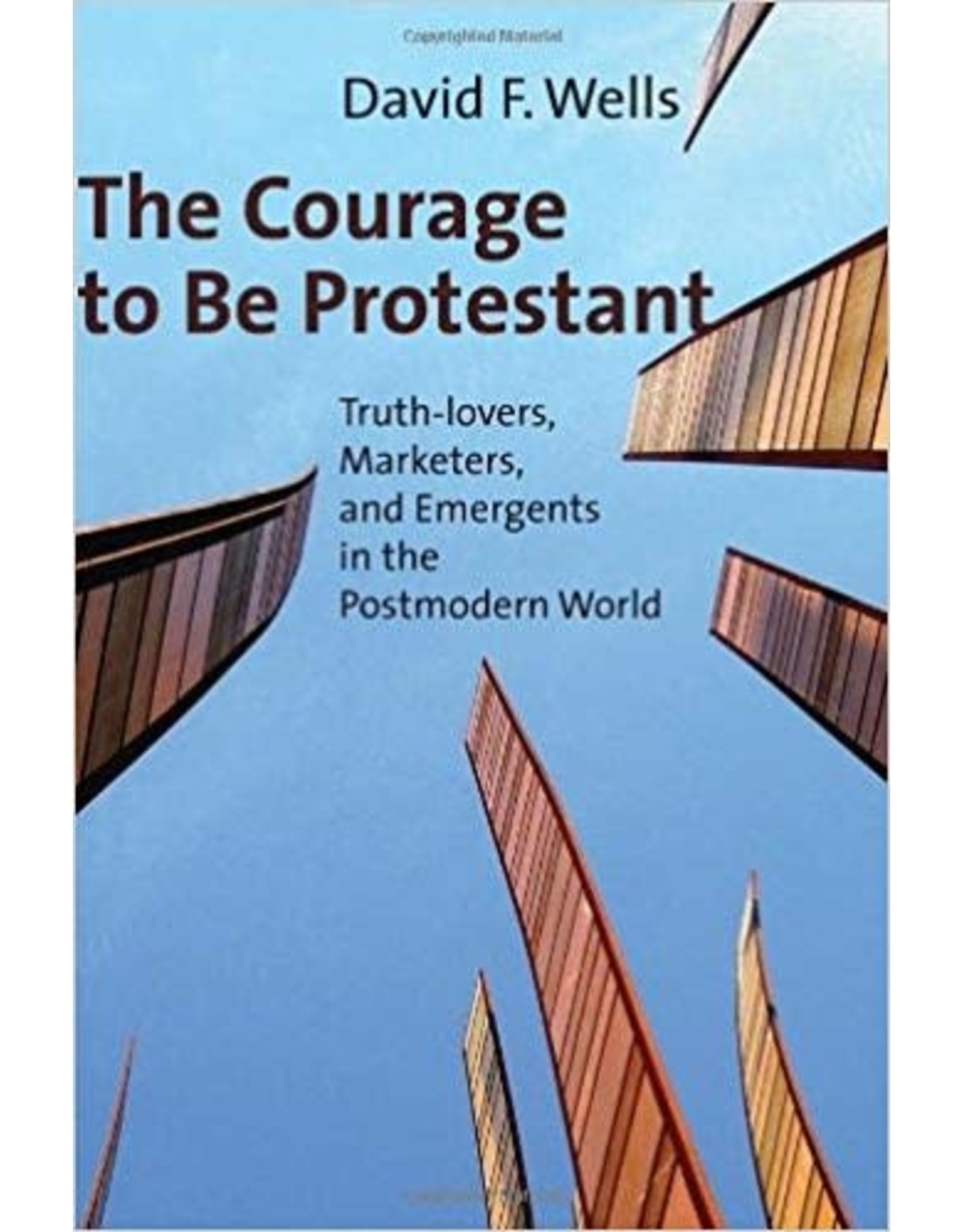 Wells The Courage to Be Protestant