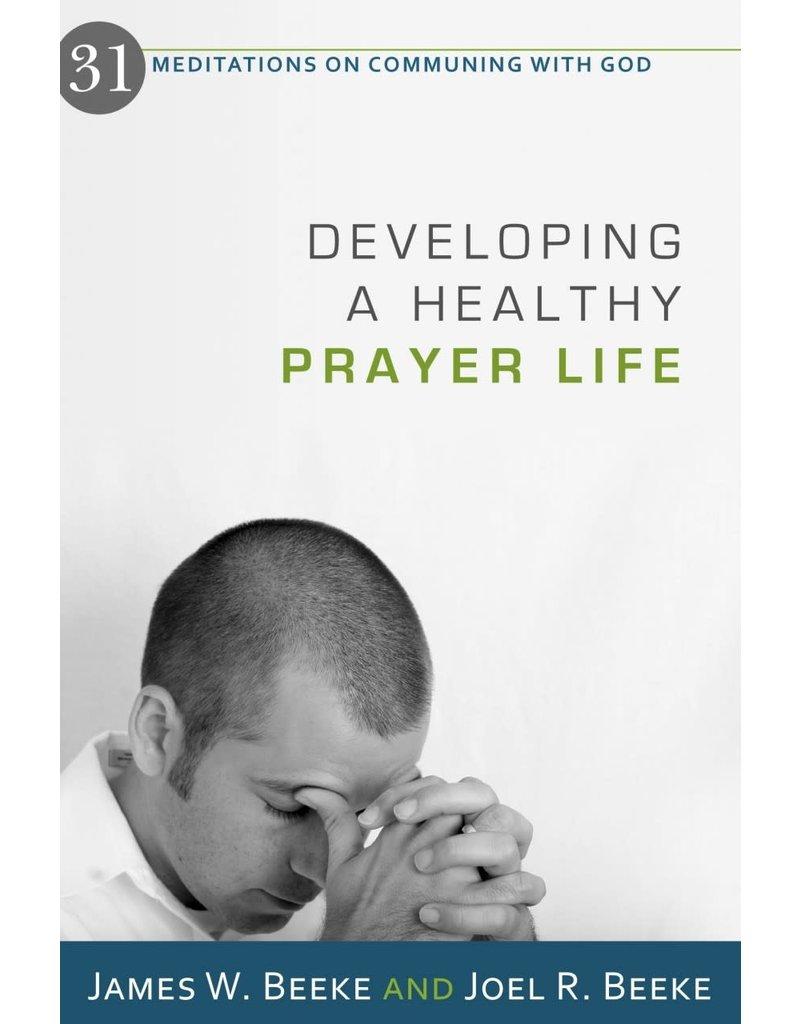 Beeke Developing a Healthy Prayer Life