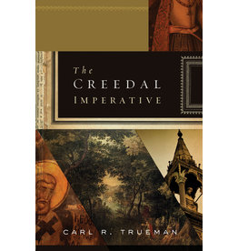 Trueman Creedal Imperative, The