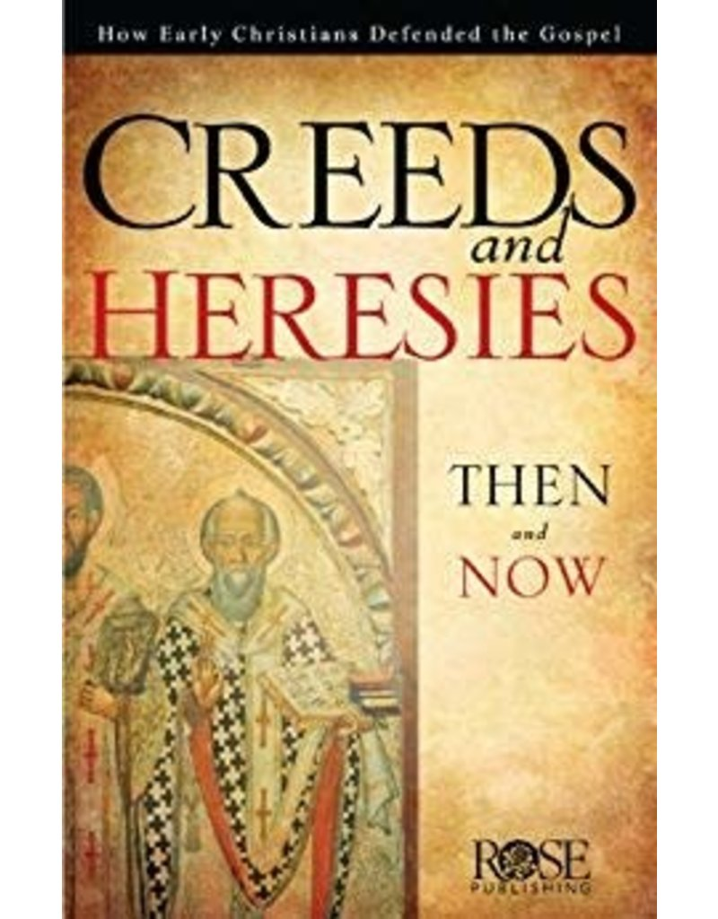 Rose Publishers Creeds and Heresies