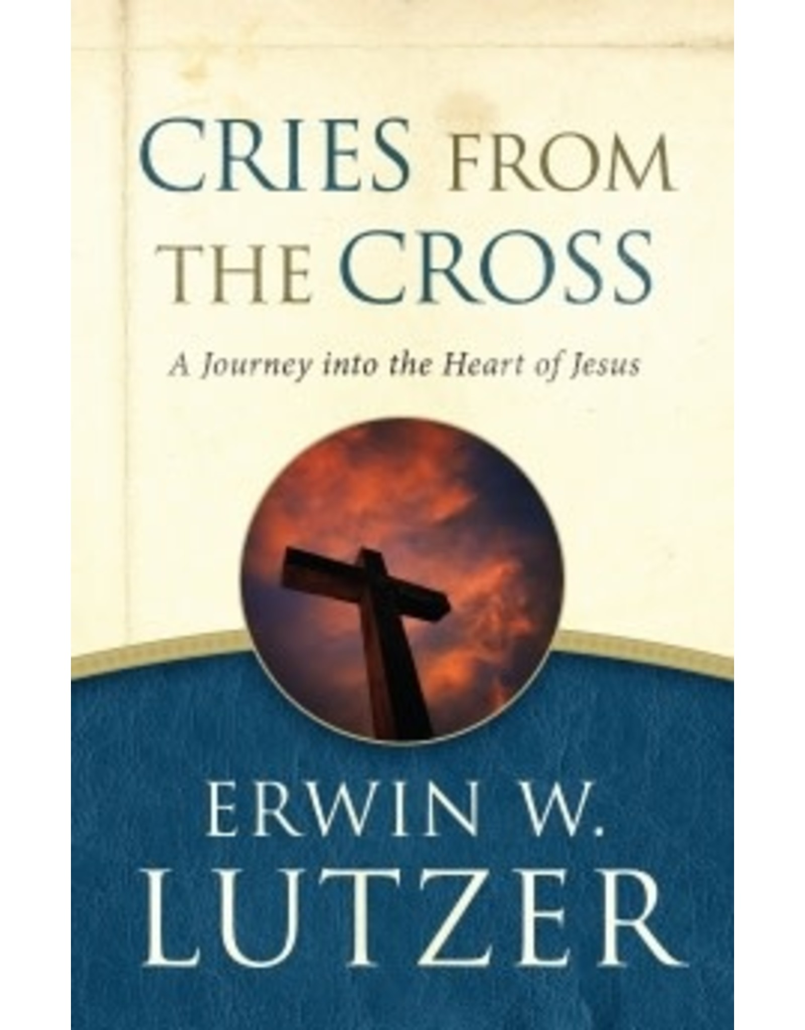 Lutzer Cries from the Cross