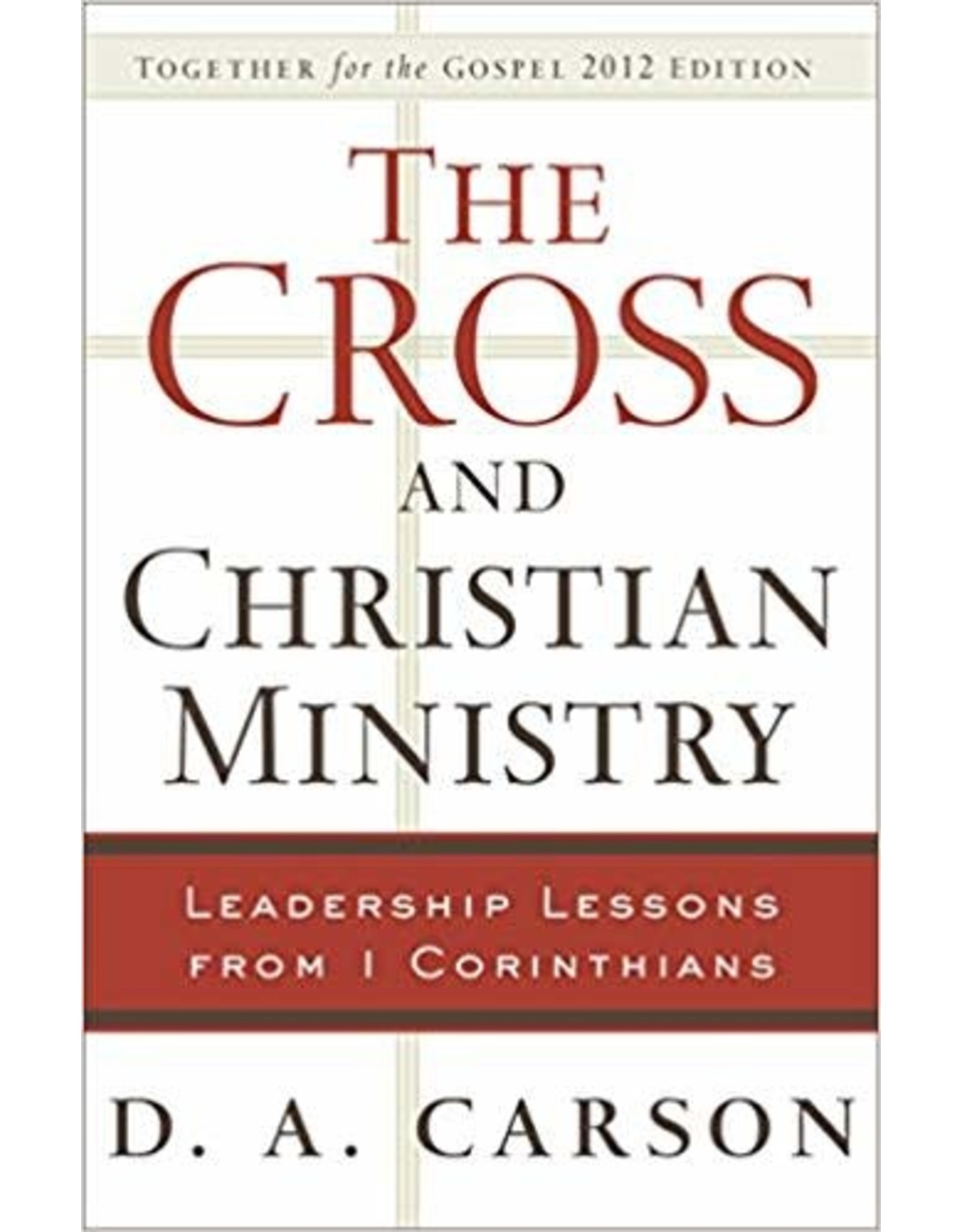 Carson The Cross And Christian Ministry