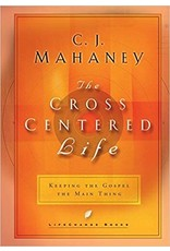 Mahaney The Cross Centered Life