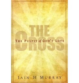 Murray The Cross: The Pulpit of God's Love