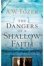 Tozer The Dangers of a Shallow Faith
