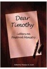 Ascol Dear Timothy-Letters on Pastoral Ministry