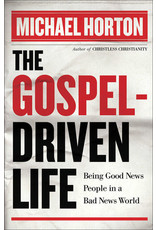 Horton The Gospel Driven Life