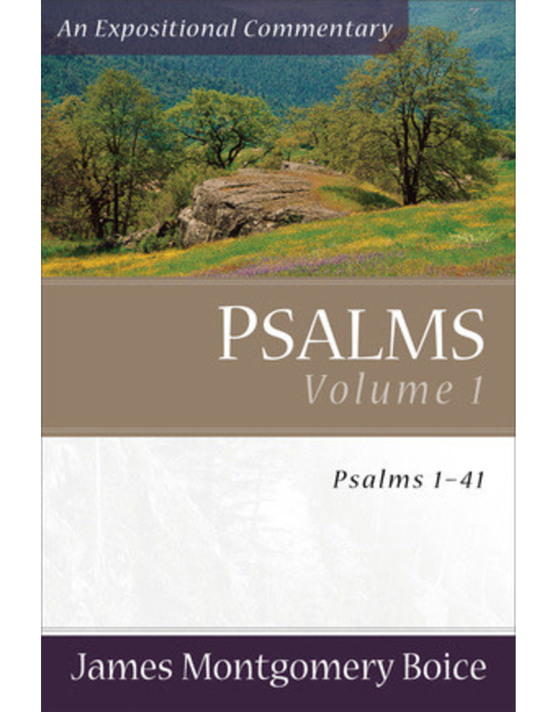 Boice Psalms Vol 1, 1-41, An Expositional Commentary