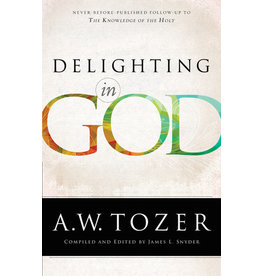 Tozer Delighting in God