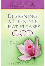Ennis Designing a Lifestyle that Pleases God