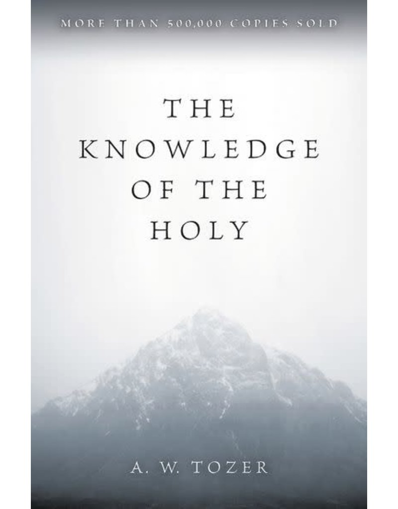 Tozer Knowledge of the Holy, The