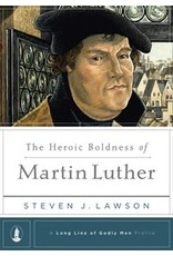 Lawson Heroic Boldness of Martin Luther, The