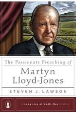 Lawson Passionate Preaching of Martin Lloyd-Jones, The