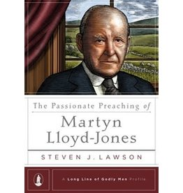 Lawson Passionate Preaching of Martin Lloyd-Jones, The