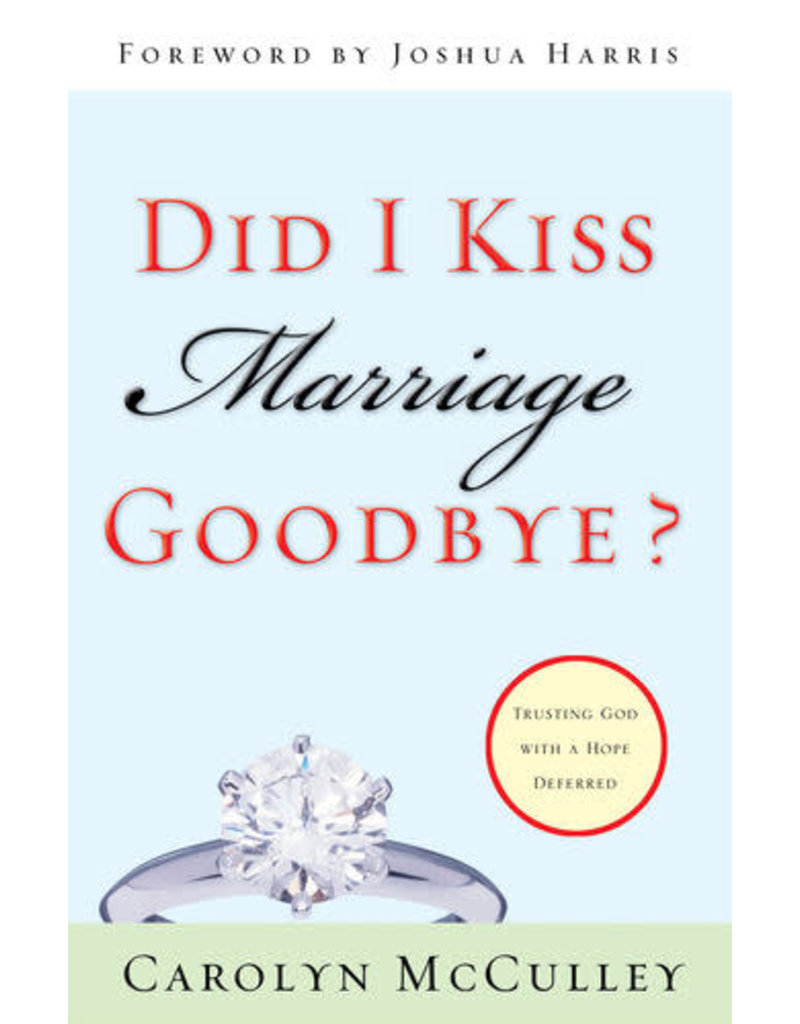 McCulley Did I Kiss Marriage Goodbye?