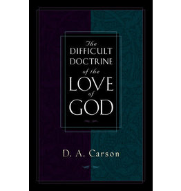 Carson The Difficult Doctrine of the Love of God