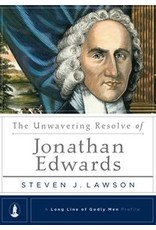 Lawson The Unwavering Resolve of Jonathan Edwards