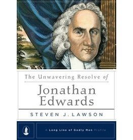 Lawson The Unwavering Resolve of Jonathan Edwards