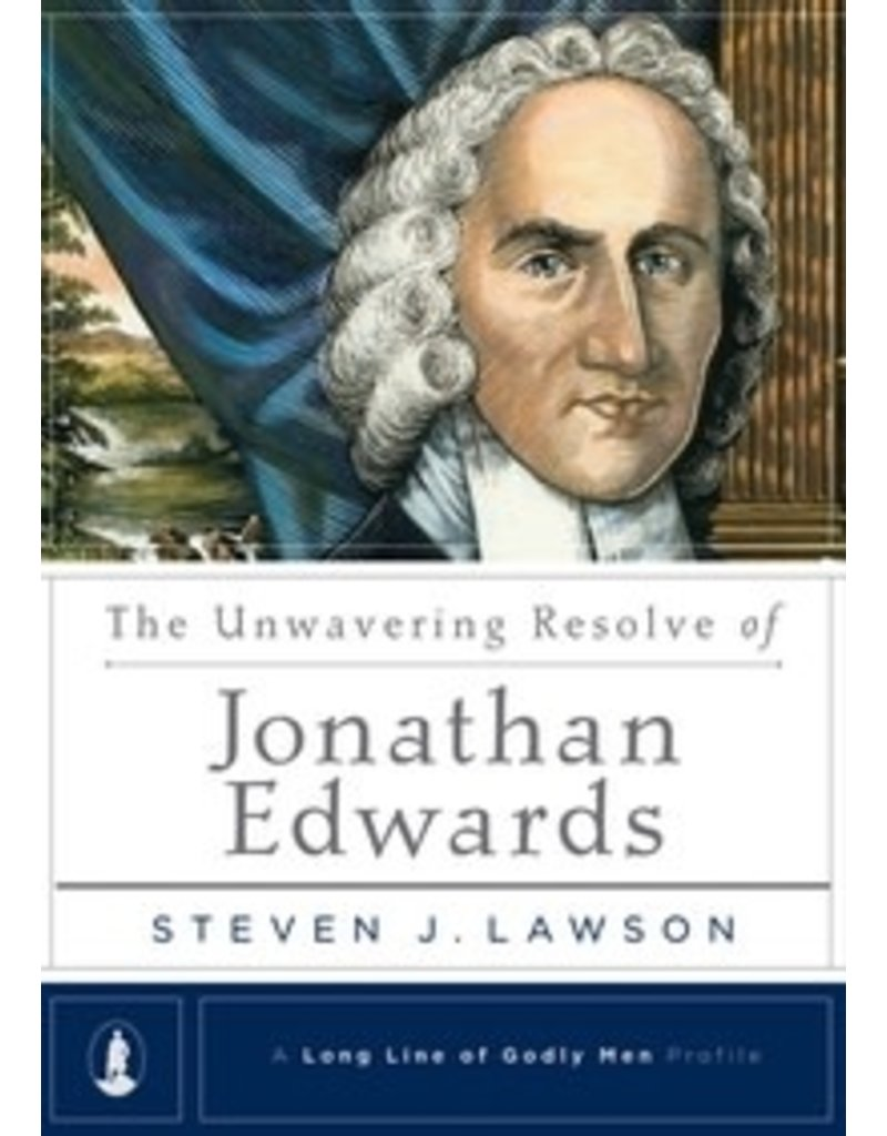 Lawson Unwavering Resolve of Jonathan Edwards, The