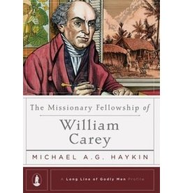 Haykin The Missionary fellowship of William Carey
