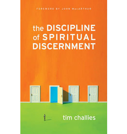 Challies Discipline of Spiritual Discernment, The
