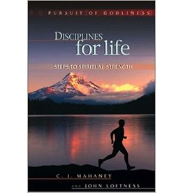 Mahaney Disciplines for Life - Pursuit of Godliness Series