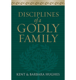 Hughes Disciplines of a Godly Family