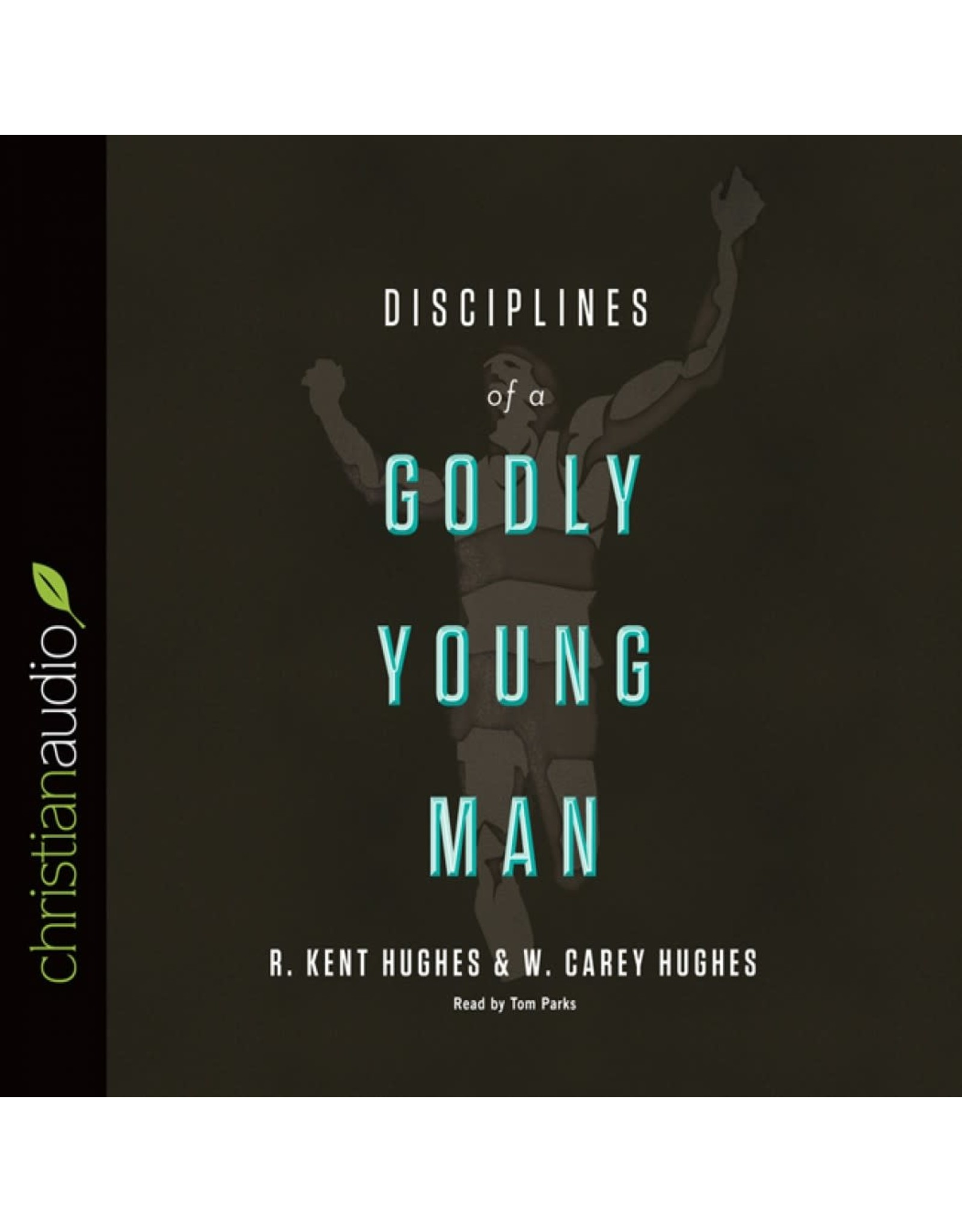 Hughes Disciplines of a Godly Young Man - Audio