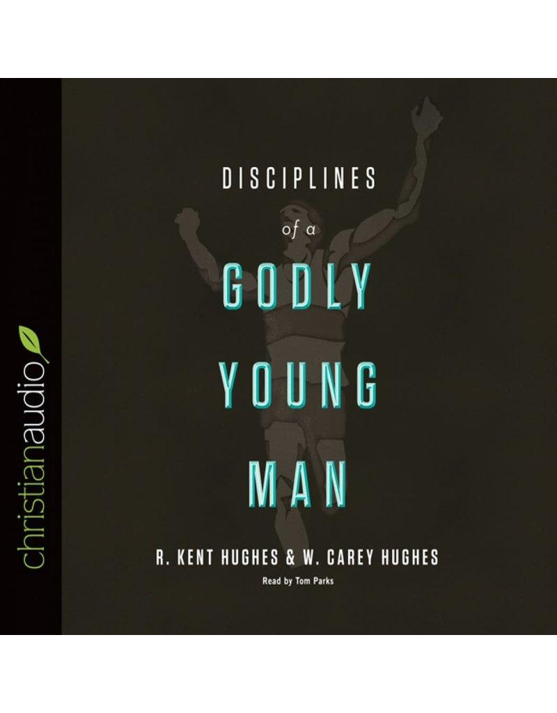 Hughes Disciplines of a Godly Young Man - Audio