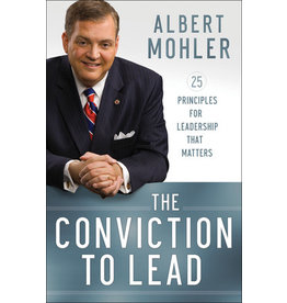 Mohler The Conviction to Lead