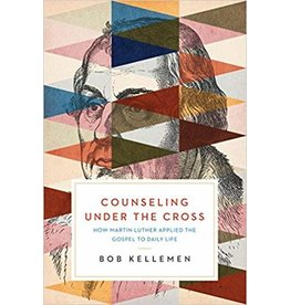 Kellemen Counseling Under the Cross