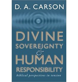 Carson Divine Sovereignty & Human Responsibility