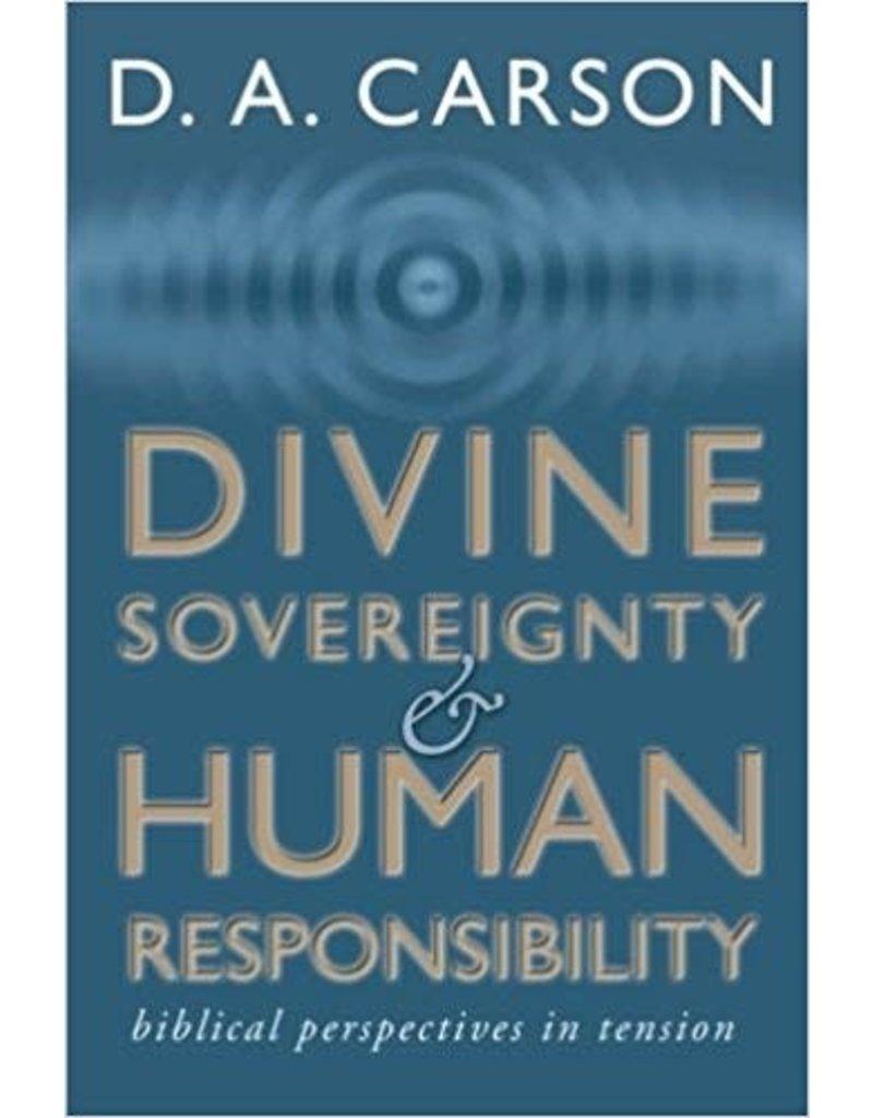 Carson Divine Sovereignty & Human Responsibility