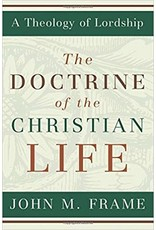 Frame The Doctrine of the Christian Life