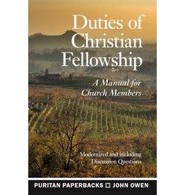 Owen Duties of Christian Fellowship (Puritan Paperbacks)
