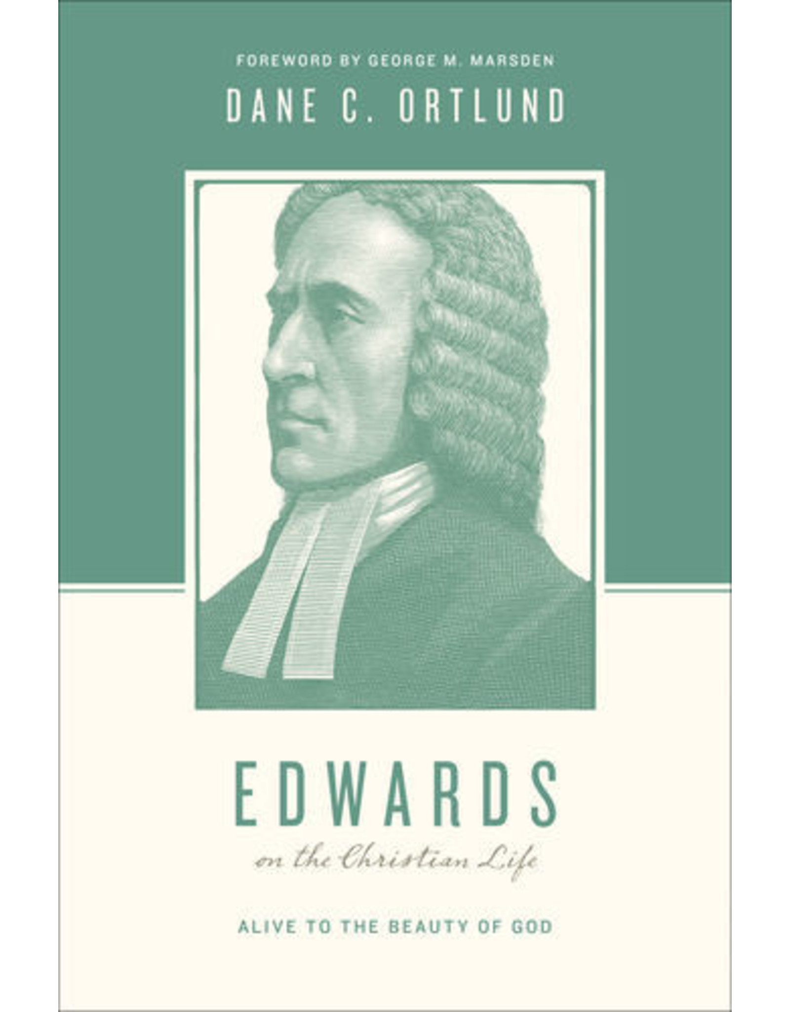 Ortlund Edwards on the Christian Life