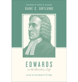 Ortlund Edwards on the Christian Life