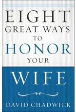 Chadwick Eight Great Ways to Honor Your Wife