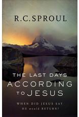 Sproul Last Days According to Jesus