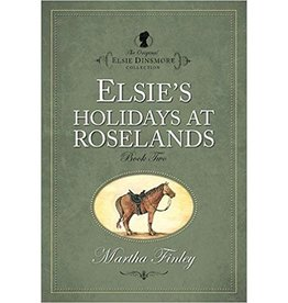 Martha Finley Elsie's Holiday at Roselands - Book 2