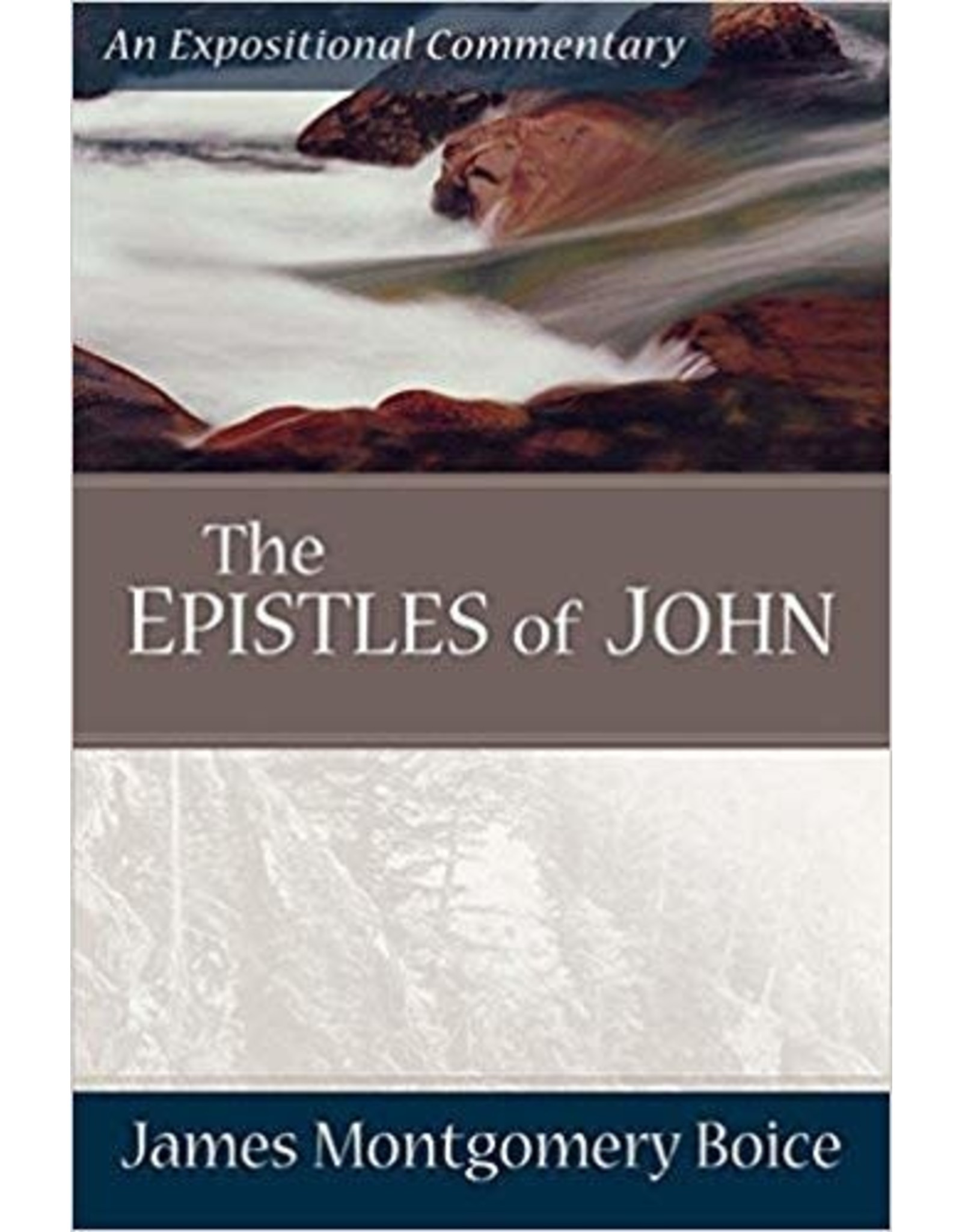 Boice The Epistles of John: An Expositional Commentary