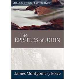 Boice Epistles of John, The ; An Expositional Commentary