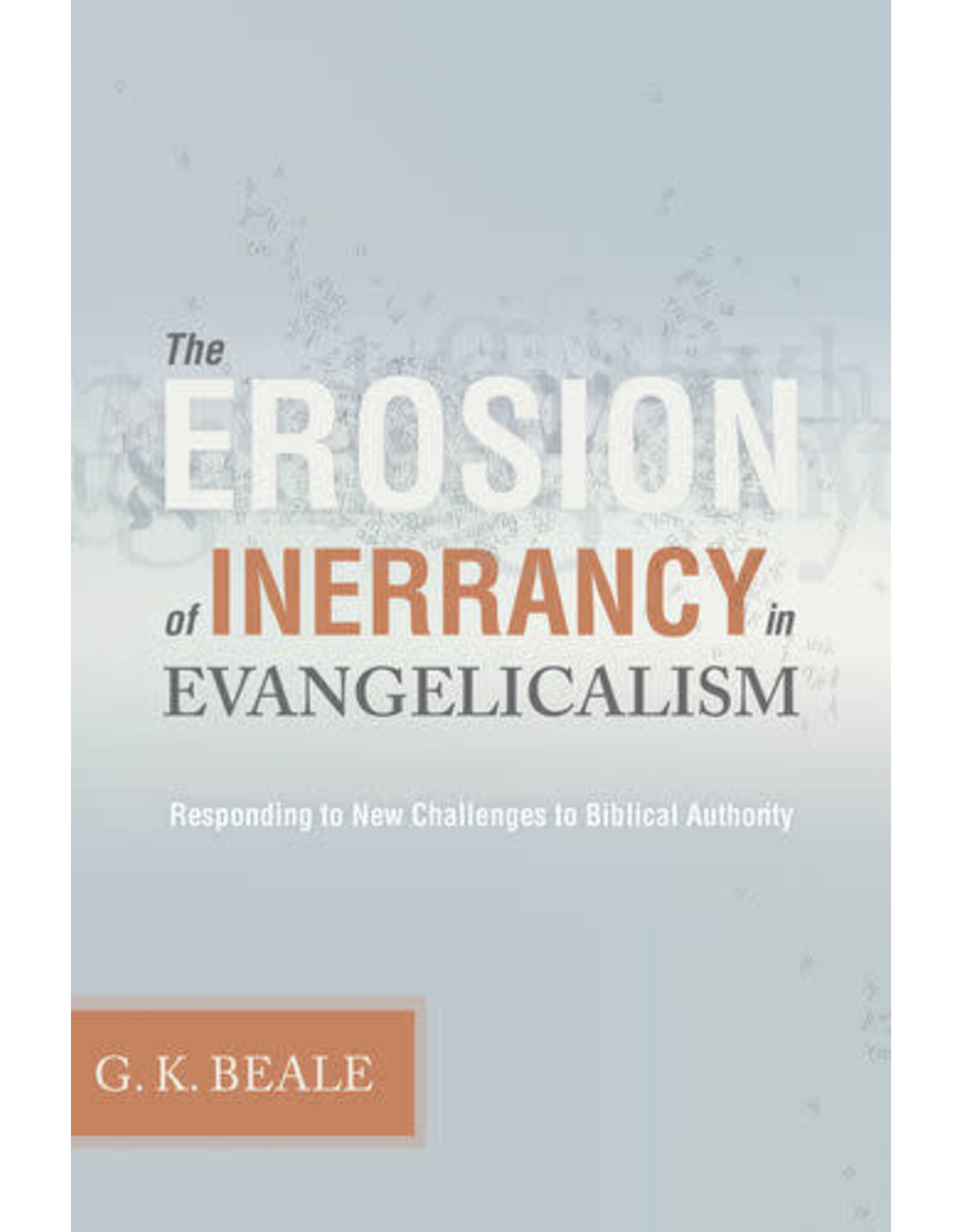 Beale The Erosion of Inerrancy in Evangelicalism
