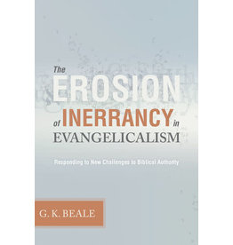 Beale The Erosion of Inerrancy in Evangelicalism