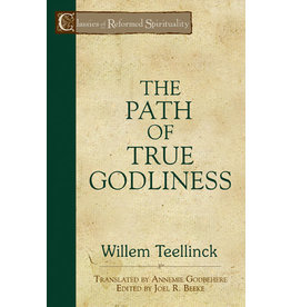 Teellinck The Path of True Godliness