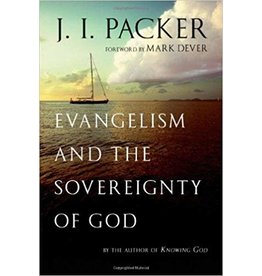 Packer Evangelism and the Sovereignty of God
