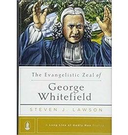 Lawson The Evangelistic Zeal of George Whitefield