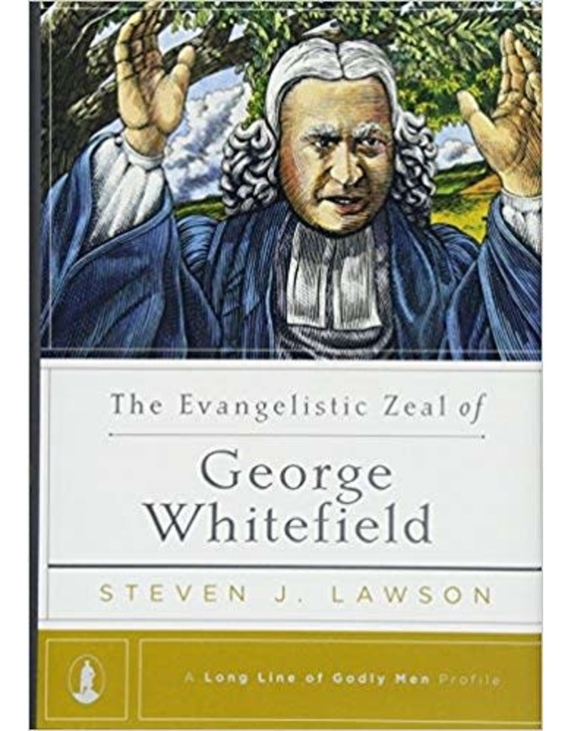 Lawson Evangelistic Zeal of George Whitefield, The